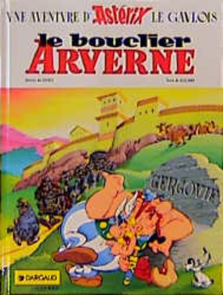 Le bouclier arverne : une aventure d'Astérix / texte de Goscinny ; dessins de Uderzo