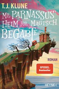 """Das Bild zeigt das Cover des Buchs """"Mr. Parnassus' Heim für magisch Begabte"""""""