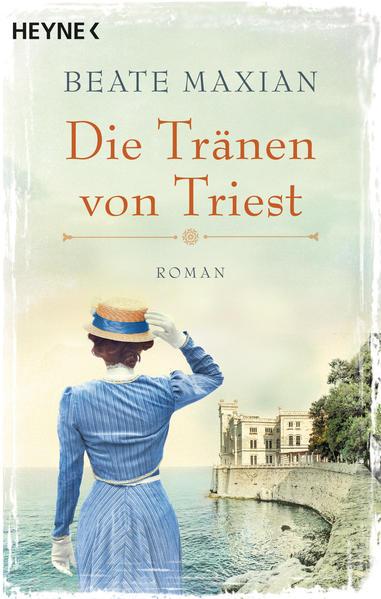 Die Tränen von Triest : Roman
