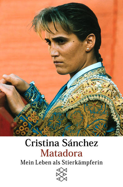 Matadora mein Leben als Stierkèampferin Cristina Sâanchez
