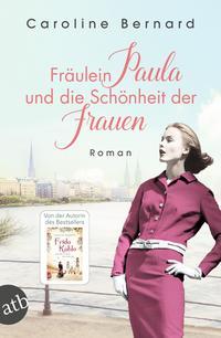 Das Bild zeigt das Cover des Buchs Fräulein Paula und die Schönheit der Frauen