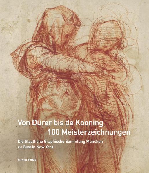 Von Dürer bis de Koonig: 100 Meisterzeichnungen