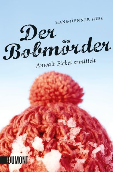 Der Bobmörder: Anwalt Fickel ermittelt