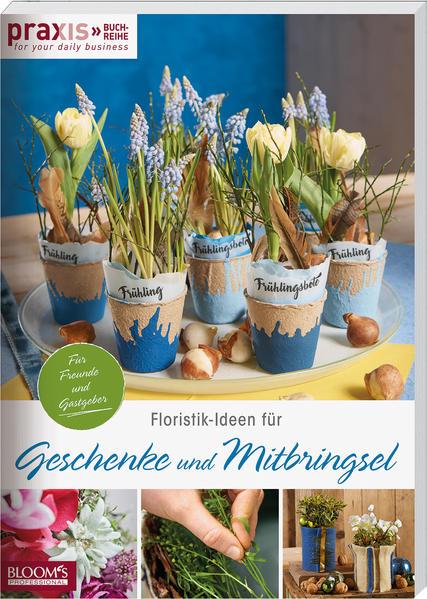 Floristik-Ideen für Geschenke und Mitbringsel